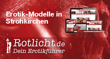 Huren in Strohkirchen auf Rotlicht.de - Dein Erotikführer